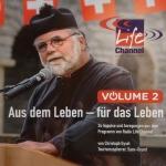 Aus dem Leben - für das Leben - Hörbuch Vol.2